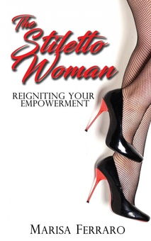 The Stiletto Woman Reigniting Your Empowerment