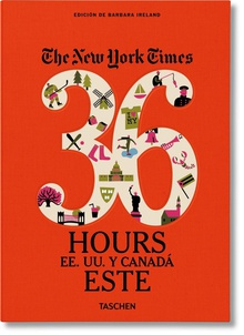 The New York Times: 36 Hours. Estados Unidos y Canadá. Este