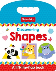 Fisher Price: Discovering Shapes 0 to 3 years