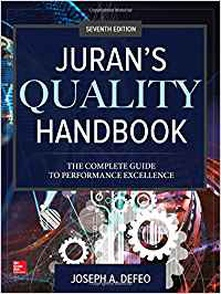 Juran's quality handbook: the complete guide to performance excellence