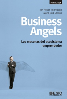 Business angels: mecenas del ecosistema emprendedor