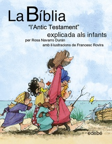 "La BÍBLIA ""L'Antic Testament"" explicat als infants"
