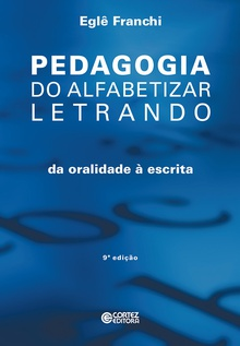 Pedagogia do alfabetizar letrando