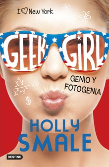 Geek Girl 3. Genio y fotogenia