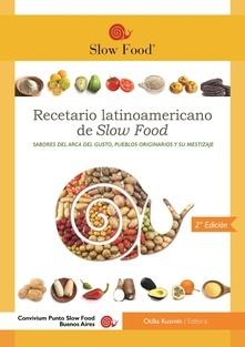 Recetario  Latinoamericano de Slow Food - Segundo premio GOURMAND COOK AWARDS 2019
