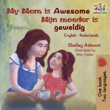 My Mom is Awesome (English Dutch children's book) Dutch book for kids
