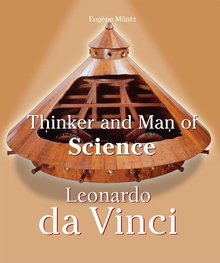 Leonardo Da Vinci - Thinker and Man of Science
