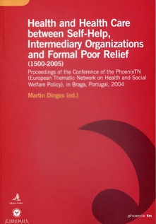 Health and health care between self-help, intermediary organizations and formal poor relief (1500-20