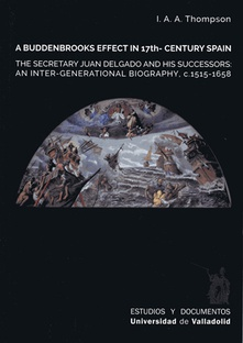 A buddenbrooks effect ub 17th- century spain. the secretary juan delgado and his successors. and inter-generational biografy, c. 1515-1658