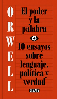 El poder y la palabra (edición definitiva avalada por The Orwell Estate)