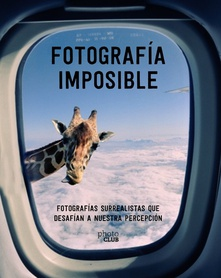 FOTOGRAFíA IMPOSIBLE Fotograf¡as surrealistas que desaf¡an a nuestra percepción