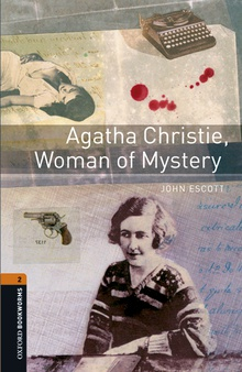 Oxford Bookworms Library 2. Agatha Christie, Woman of Myster