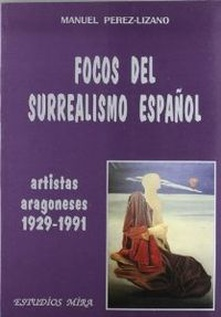 Focos del surrealismo espaool