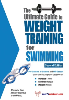 The Ultimate Guide to Weight Training for Swimming