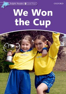 Dolphin Readers Level 4: We Won the Cup
