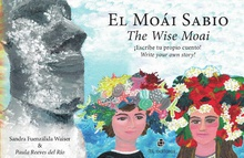 El Moái Sabio/The Wise Moai: tu libro bilingüe e interactivo para aprender a escribir un cuento/An interactive bi-lingual book to learn how to write a story