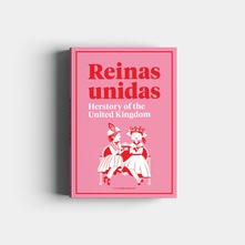 Reinas Unidas: Herstory of the United Kingdom