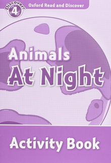 Oxford Read & Discover. Level 4. Animals at Night: Activity