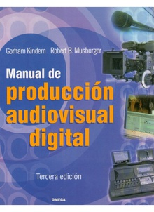 Manual de producciÓn audiovisual digital