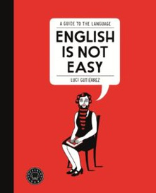 English is not easy a guide to the language