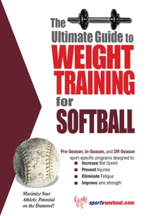 The Ultimate Guide to Weight Training for Softball