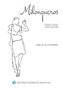 Milongueros : tango codes and culture