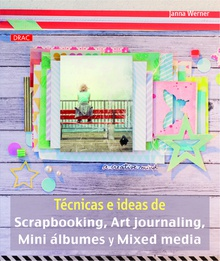 Técnicas ideas scrapbooking, art journaling, mini albumes, mixed media