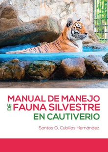Manual de manejo de fauna silvestre en cautiverio