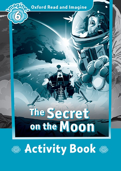 Oxford Read and Imagine Secret on the Moon Activity Book