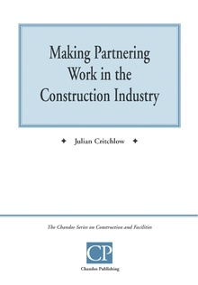 Making Partnering Work in the Construction Industry
