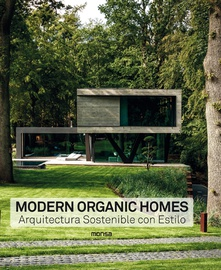 MODERN ORGANIC HOMES. Arquitectura Sostenible con Estilo Arquitectura Sostenible con Estilo