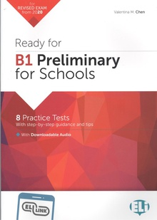 Ready for B1 Preliminary for Schools -- 2020 Format 8 Practice Test