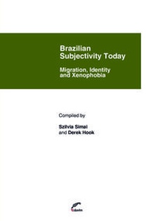 Brazilian subjectivity today. migration, identity and xenop