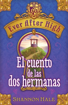 Ever After High. El cuento de las dos hermanas
