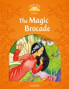 Classic Tales 5. The Magic Brocade. MP3 Pack 2nd Edition +MP3 PACK