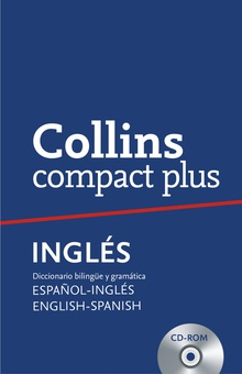 Collins Compact plus. español-inglés, english-spanish. con cd-rom