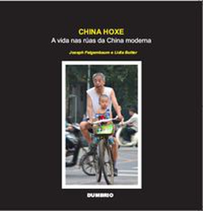 China hoxe: a vida nas ruas da china moderna