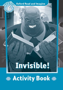 Oxford Read and Imagine 6 Invisible! Activity Book